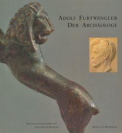Adolf Furtwängler – Der Archäologe von Flashar,  Martin