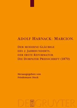 Adolf Harnack: Marcion von Steck,  Friedemann