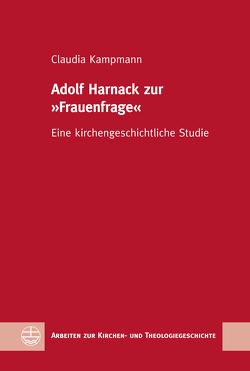 Adolf Harnack zur »Frauenfrage« von Kampmann,  Claudia