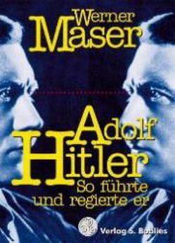 Adolf Hitler von Maser,  Werner