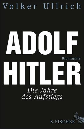 Adolf Hitler von Ullrich,  Volker