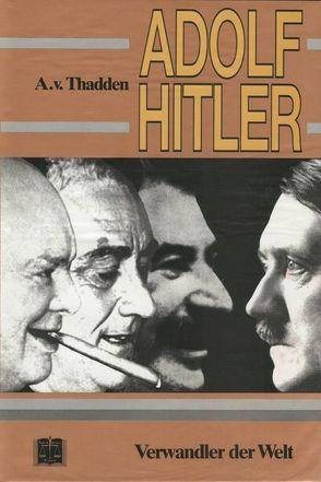 Adolf Hitler von Franz-Willing,  Georg, Thadden,  Adolf von