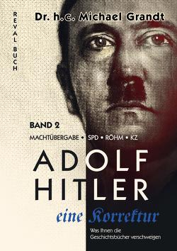 Adolf Hitler – eine Korrektur (2) von Grandt,  Michael