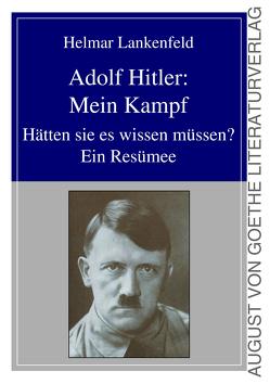 Adolf Hitler: Mein Kampf von Lankenfeld,  Helmar