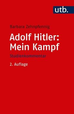 Adolf Hitler: Mein Kampf von Zehnpfennig,  Barbara