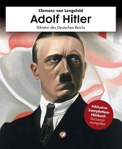 Adolf Hitler mit Hörbuch von von Lengsfeld,  Clemens