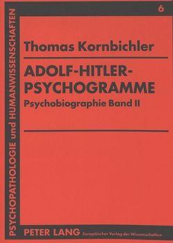 Adolf-Hitler-Psychogramme von Kornbichler,  Thomas