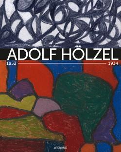 Adolf Hölzel 1853–1934. Farbharmonie als Ziel von Eiermann,  Wolf, Klee,  Alexander, Röthke,  Ulrich