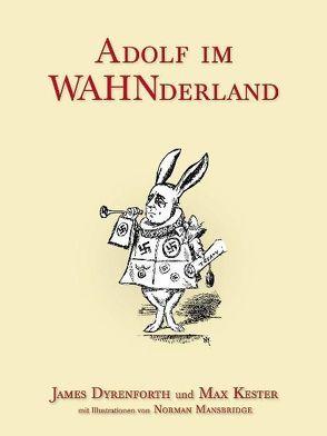 Adolf in WAHNderland von Dyrenforth,  James, Kester,  Max, Mansbridge,  Norman, Stündel,  Dieter H.