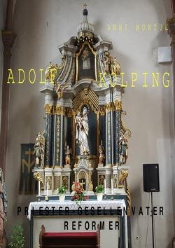 ADOLF KOLPING von Montué,  Martin Rolf