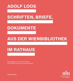 Adolf Loos – Schriften, Briefe Dokumente aus der Wienbibliothek im Rathaus von Kristan,  Markus, Mattl-Wurm,  Sylvia, Murauer,  Gerhard