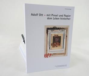Adolf Ott – mit Pinsel und Papier dem Leben hinterher von Vogel,  Fritz Franz