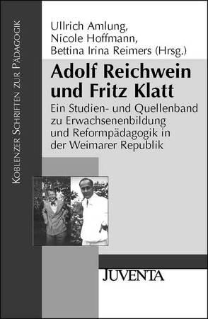 Adolf Reichwein und Fritz Klatt von Amlung,  Ullrich, Hoffmann,  Nicole, Reimers,  Bettina Irina