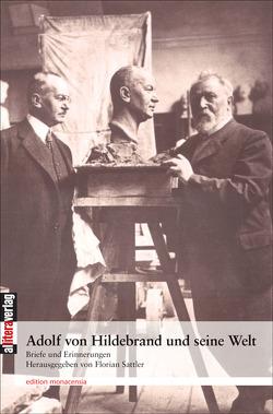 Adolf von Hildebrand und seine Welt von Sattler,  Florian