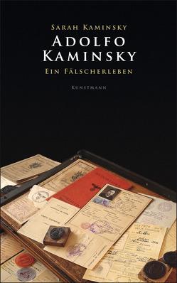 Adolfo Kaminsky. Ein Fälscherleben von Heber-Schärer,  Barbara, Kaminsky,  Sarah & Adolfo