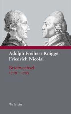 Adolph Freiherr Knigge – Friedrich Nicolai von Knigge,  Adolph von, Nicolai,  Friedrich, Raabe,  Mechthild, Raabe,  Paul