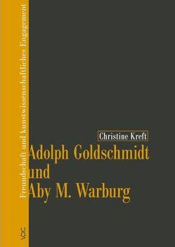 Adolph Goldschmidt und Aby M. Warburg von Kreft,  Christine