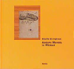 Adolph Menzel in Weimar von Ehringhaus,  Sibylle