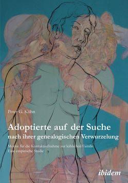 Adoptierte auf der Suche nach ihrer genealogischen Verwurzelung von Kuehn,  Peter