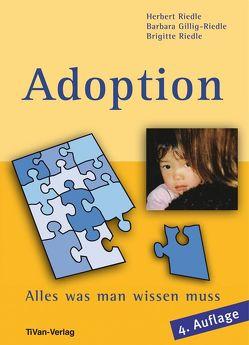 Adoption – Alles was man wissen muss von Gillig-Riedle,  Barbara, Riedle,  Brigitte, Riedle,  Herbert