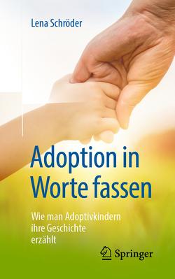 Adoption in Worte fassen von Schröder,  Lena