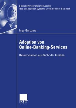 Adoption von Online-Banking-Services von Garczorz,  Ingo