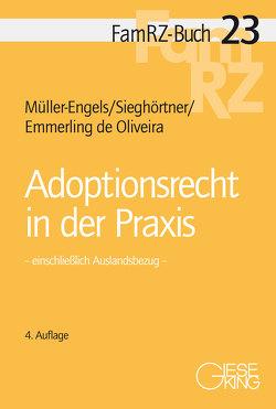 Adoptionsrecht in der Praxis von Emmerling de Oliveira,  Nicole, Müller-Engels,  Gabriele, Sieghörtner,  Robert