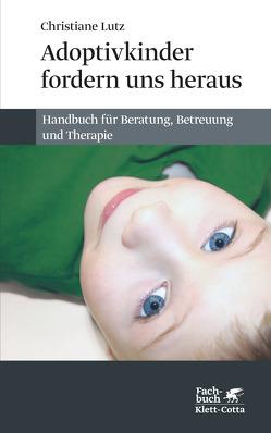 Adoptivkinder fordern uns heraus von Lutz,  Christiane