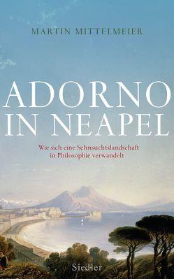 Adorno in Neapel von Mittelmeier,  Martin