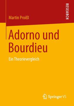Adorno und Bourdieu von Proißl,  Martin