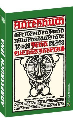 Adressbuch der Residenz- und Universitätsstadt JENA für das Jahr 1914 von Rockstuhl,  Harald