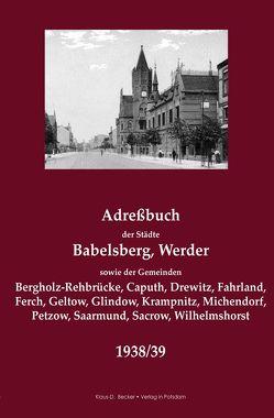 Adreßbuch der Städte Babelsberg, Werder sowie der Gemeinden… 1938/39 von Becker,  Klaus-Dieter
