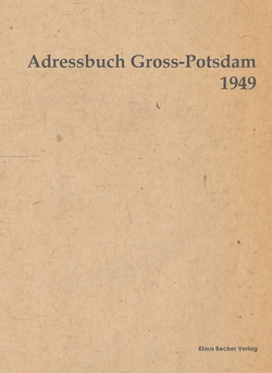 Adressbuch Gross-Potsdam 1949 von Becker,  Klaus D