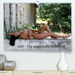 Adri – die ungarische Schönheit (Premium, hochwertiger DIN A2 Wandkalender 2020, Kunstdruck in Hochglanz) von Venusonearth