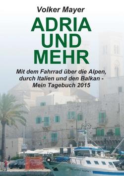 Adria und mehr von Mayer,  Volker