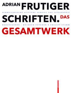 Adrian Frutiger – Schriften von Osterer,  Heidrun, Schweizerische Stiftung Schrift und Typographie, Stamm,  Philipp