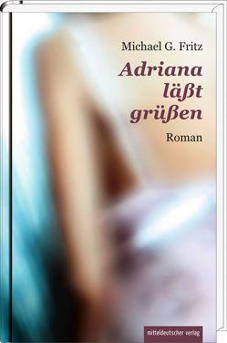 Adriana läßt grüßen von Fritz,  Michael G