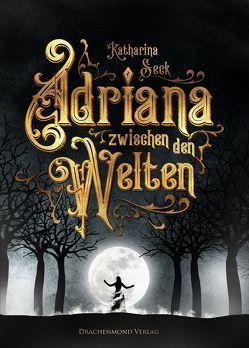 Adriana zwischen den Welten von Seck,  Katharina