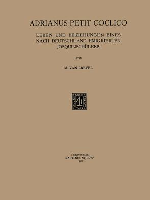 Adrianus Petit Coclico von Crevel,  Marcus