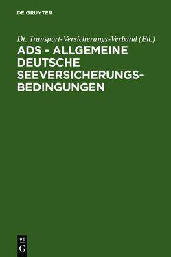 ADS – Allgemeine Deutsche Seeversicherungs-Bedingungen von Dt. Transport-Versicherungs-Verband