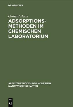 Adsorptionsmethoden im chemischen Laboratorium von Hesse,  Gerhard