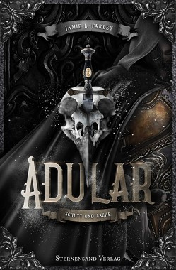 Adular (Band 1): Schutt und Asche von Farley,  Jamie L.