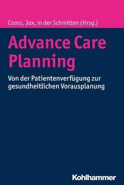 Advance Care Planning von Coors,  Michael, in der Schmitten,  Jürgen, Jox,  Ralf