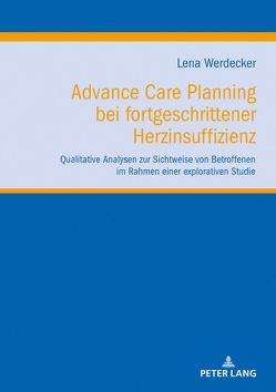 Advance Care Planning bei fortgeschrittener Herzinsuffizienz von Werdecker,  Lena