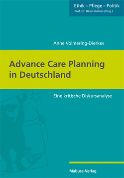 Advance Care Planning in Deutschland von Volmering-Dierkes,  Anne