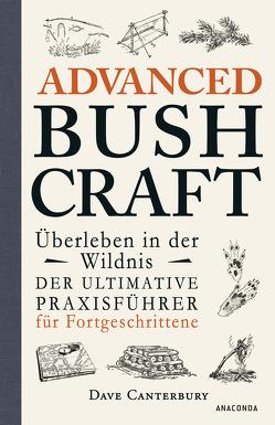 Advanced Bushcraft – Überleben in der Wildnis von Canterbury,  Dave, Rothenbücher,  Tobias