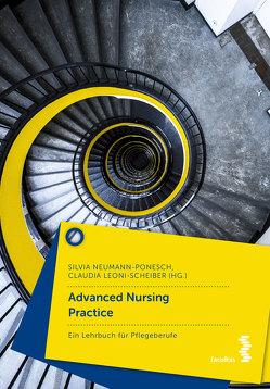 Advanced Nursing Practice von Leoni-Scheiber,  Claudia, Neumann-Ponesch,  Silvia