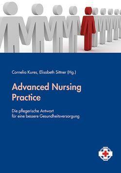 Advanced Nursing Practice von Kures,  Cornelia, Sittner,  Elisabeth