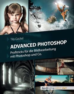 Advanced Photoshop von Gockel,  Tilo