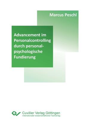 Advancement im Personalcontrolling durch personalpsychologische Fundierung von Peschl,  Marcus